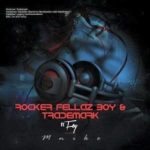 Rocker Fellaz Boy - Mnike ft. Fey, Trademark
